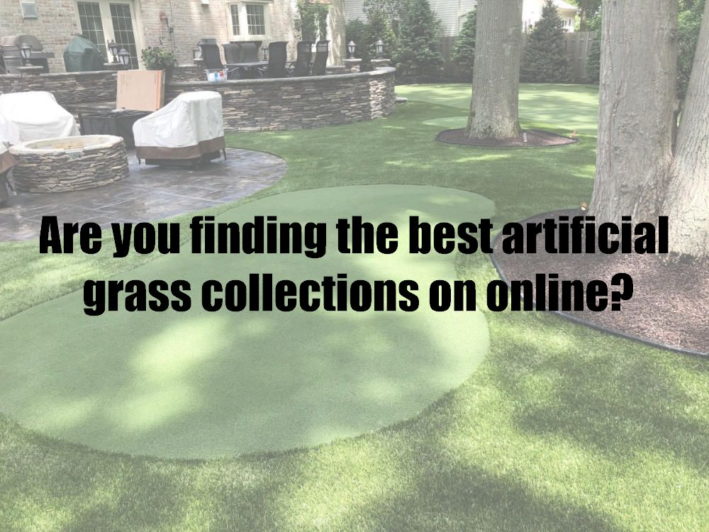 Are you finding the best artificial grass collections on online?