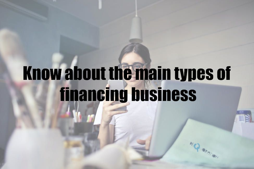 Know about the main types of financing business